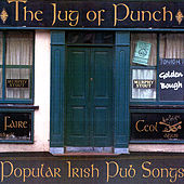 Play & Download Jug of Punch; Popular Irish Pub Songs by Golden Bough | Napster