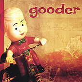 Play & Download Gooder by Gooder | Napster