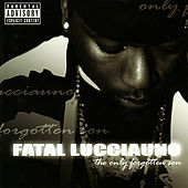 Play & Download The Only Forgotten Son by Fatal Lucciauno | Napster