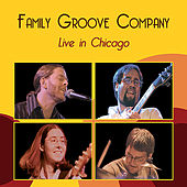 Live in Chicago by Family Groove Company