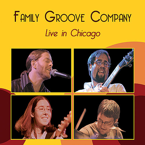Play & Download Live in Chicago by Family Groove Company | Napster