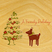 Play & Download A Family Holiday by Various Artists | Napster