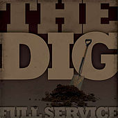 Play & Download The Dig by Full Service | Napster