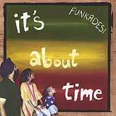 Play & Download It's About Time by Funkadesi | Napster