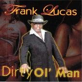 Dirty Ol Man by Frank Lucas