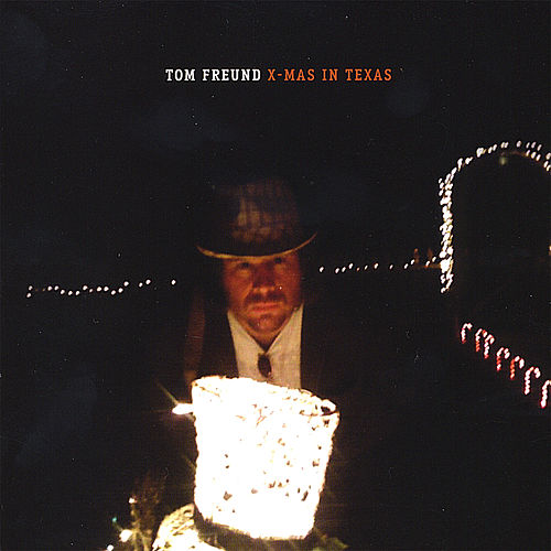 Xmas in Texas by Tom Freund