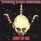 Play & Download Best of Six by Freaky Fukin Weirdoz | Napster