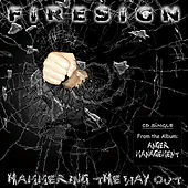Hammering the Way Out by Firesign