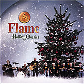 Play & Download Holiday Classics by Flame | Napster