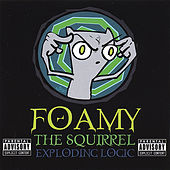Play & Download Exploding Logic by Foamy The Squirrel | Napster