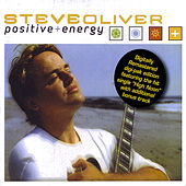 Play & Download Positive Energy by Steve Oliver | Napster