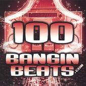 100 Bangin Beats by 100 Bangin Beats