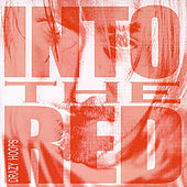 Play & Download Into the Red by Drazy Hoops | Napster