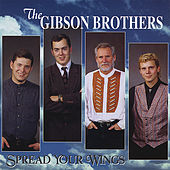 Play & Download Spread Your Wings by The Gibson Brothers | Napster