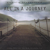 Play & Download All in a Journey - Soundtrack by Stamatis Spanoudakis (Σταμάτης Σπανουδάκης) | Napster