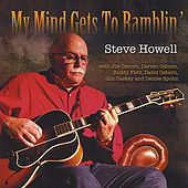 Play & Download My Mind Gets to Ramblin' by Steve Howell | Napster