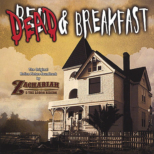 Dead and Breakfast Soundtrack by Zachariah and the Lobos Riders