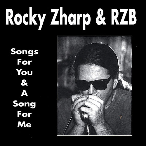 Play & Download Songs for You and a Song for Me With Junior Watson, Larry Taylor & Honey Piazza by Rocky Zharp | Napster