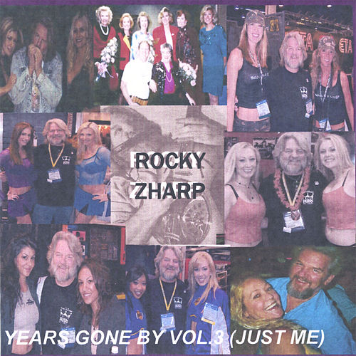 Years Gone By Vol.3 (Just Me) by Rocky Zharp