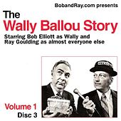 Play & Download Wally Ballou Story: Vol 1 Disc 3 by Bob (6) | Napster