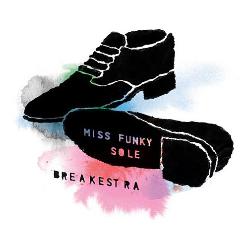 Play & Download Miss Funky Sole by Breakestra | Napster