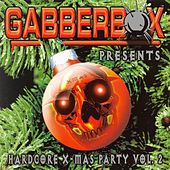 Play & Download Gabberbox pres. Hardcore X-mas Party vol. 2 by Various Artists | Napster