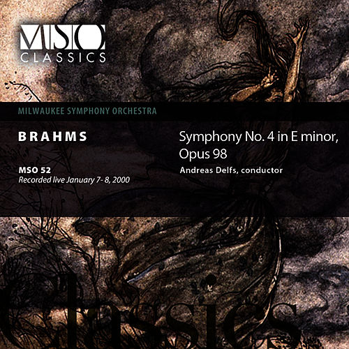 Brahms: Symphony No. 4 in E minor, Op. 98 by Milwaukee Symphony Orchestra