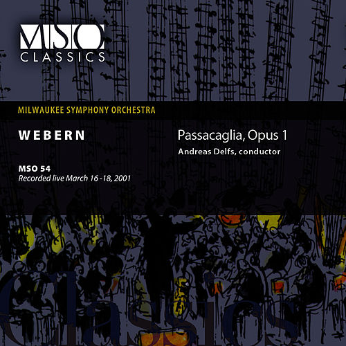 Play & Download Webern: Passacaglia, Op. 1 by Milwaukee Symphony Orchestra | Napster