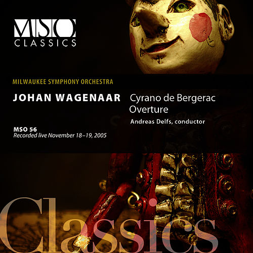 Play & Download Wagenaar: Cyrano de Bergerac Overture by Milwaukee Symphony Orchestra | Napster