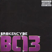 Play & Download BC13 by Brokencyde | Napster