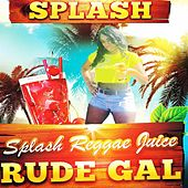 Play & Download Rude Gal by Splash | Napster