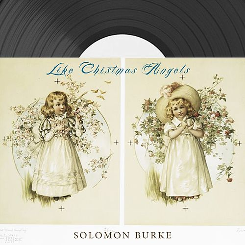 Like Christmas Angels von Solomon Burke