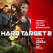 Hard Target 2 (Original Motion Picture Soundtrack) by Trevor Morris