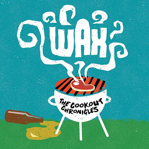 Play & Download The Cookout Chronicles by Wax | Napster