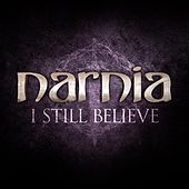 Play & Download I Still Believe by Narnia | Napster