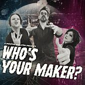 Play & Download Who's Your Maker? by A Primitive Evolution | Napster