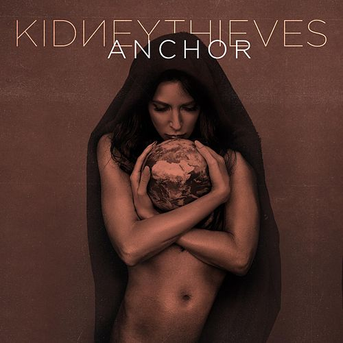 Anchor by Kidneythieves