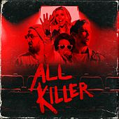 All Killer (Original Motion Picture Soundtrack) [feat. the Cast of All Killer] by The Midnight Beast