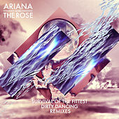 Survival of the Fittest / Dirty Dancing (Remixes) by Ariana