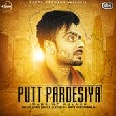 Play & Download Putt Pardesiya by Mankirt Aulakh | Napster