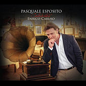 Play & Download Pasquale Esposito Celebrates Enrico Caruso by Pasquale Esposito | Napster
