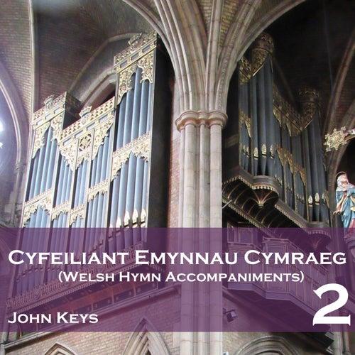 Play & Download Cyfeiliant Emynnau Cymraeg 2 by John Keys | Napster