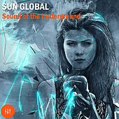 Play & Download Sun Global Sound of the Underground by Various Artists | Napster