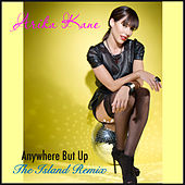 Play & Download Anywhere but Up (The Island Remix) by Arika Kane | Napster