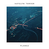 Play & Download Planez by Katelyn Tarver | Napster