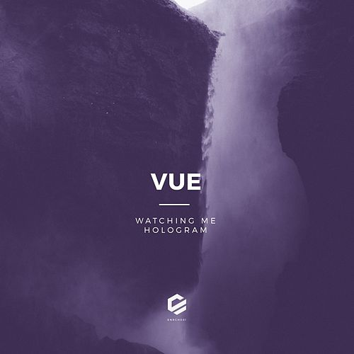 Watching Me / Hologram by Vue