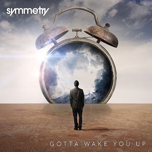 Play & Download Gotta Wake You Up by Symmetry | Napster