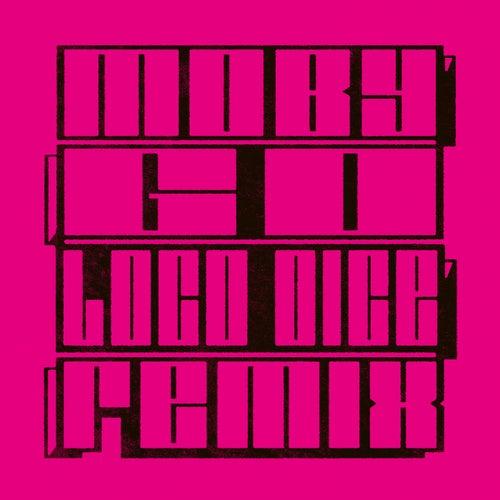 Go (Loco Dice Remix) von Moby