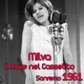 Play & Download Il mare nel cassetto (Festival di Sanremo 1961) by Milva | Napster