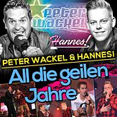 Play & Download All die geilen Jahre by Peter Wackel | Napster